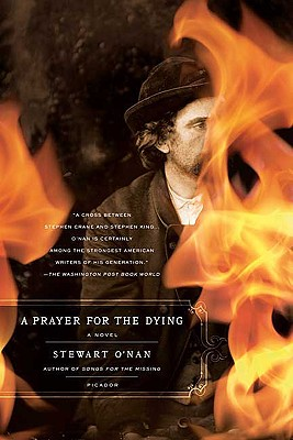 A Prayer for the Dying By O'Nan, Stewart