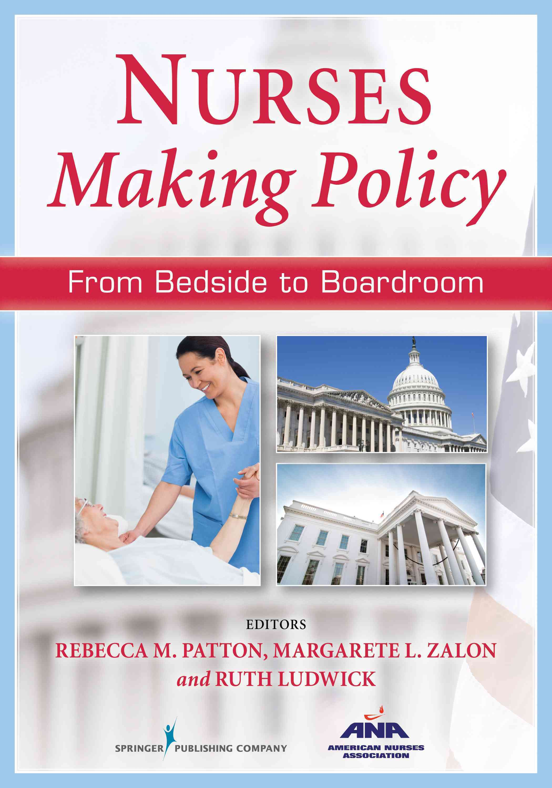 Nurses Making Policy By Patton, Rebecca (EDT)/ Margarete, Zalon (EDT)/ Ludwick, Ruth (EDT)