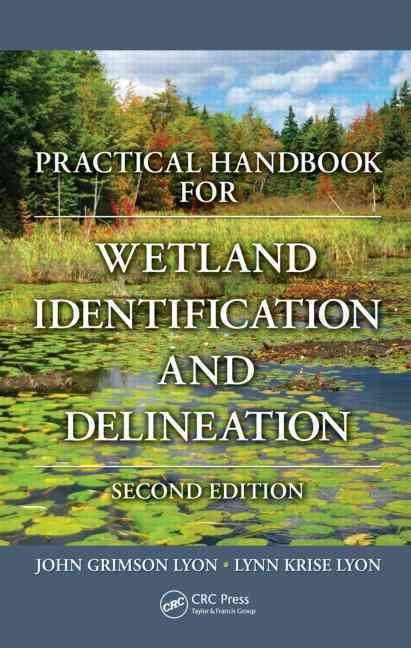Practical Handbook for Wetland Identification and Delineation By Lyon, John Grimson/ Lyon, Lynn Krise